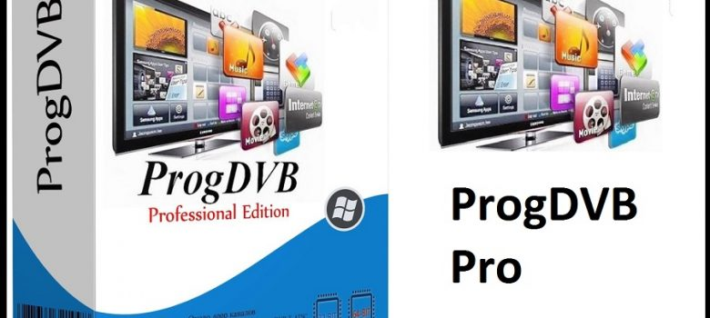 ProgDVB Pro 7.29.7 Crack + Serial Key (Full Version) Free Download